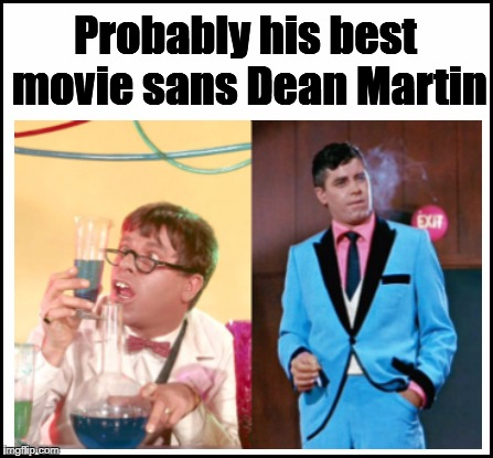 Probably his best movie sans Dean Martin | made w/ Imgflip meme maker