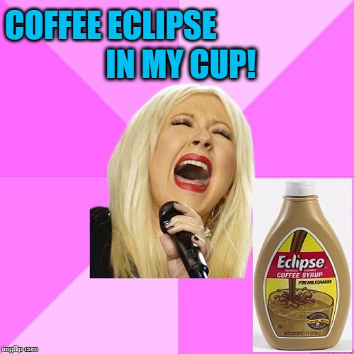 karaoke | COFFEE ECLIPSE IN MY CUP! | image tagged in karaoke | made w/ Imgflip meme maker