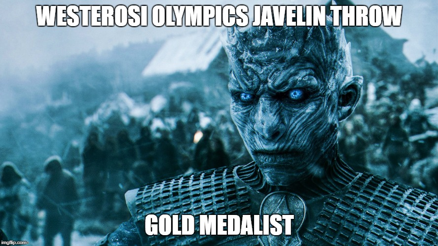 White Walker King Reigns | WESTEROSI OLYMPICS JAVELIN THROW GOLD MEDALIST | image tagged in game of thrones,white walker king | made w/ Imgflip meme maker