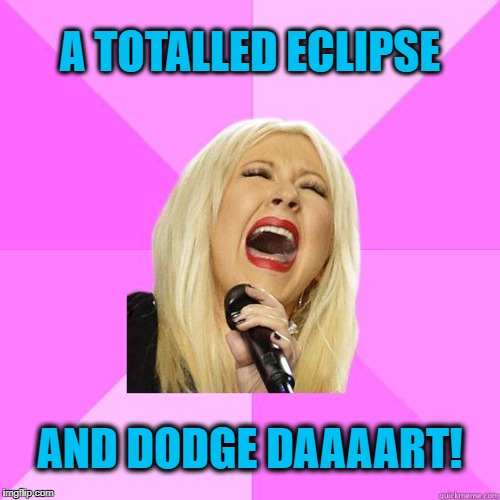 karaoke | A TOTALLED ECLIPSE AND DODGE DAAAART! | image tagged in karaoke | made w/ Imgflip meme maker