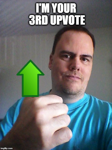 Thumbs up | I'M YOUR 3RD UPVOTE | image tagged in thumbs up | made w/ Imgflip meme maker