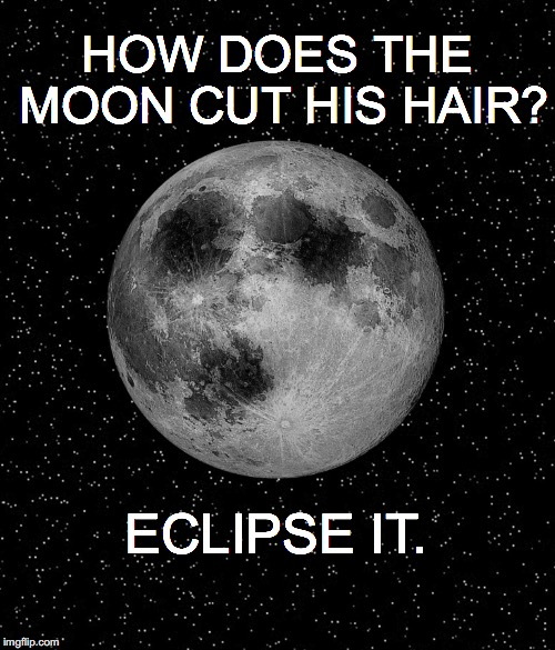 I'm tired of it too, but... | HOW DOES THE MOON CUT HIS HAIR? ECLIPSE IT. | image tagged in janey mack meme,funny,flirty meme,eclipse,moon cut his hair | made w/ Imgflip meme maker