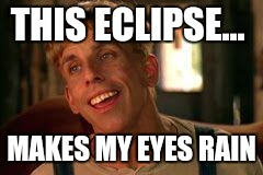 Simple Jack | THIS ECLIPSE... MAKES MY EYES RAIN | image tagged in simple jack | made w/ Imgflip meme maker