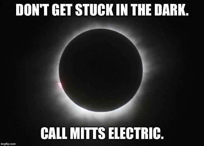 DON'T GET STUCK IN THE DARK. CALL MITTS ELECTRIC. | image tagged in eclipse party | made w/ Imgflip meme maker