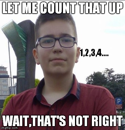 Mathematical Moron Marty | LET ME COUNT THAT UP WAIT,THAT'S NOT RIGHT 1,2,3,4.... | image tagged in mathemarical moron marty,memes,counting,mathematics,funny | made w/ Imgflip meme maker