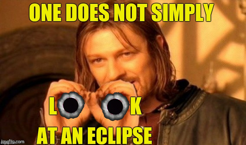 ONE DOES NOT SIMPLY AT AN ECLIPSE L                   K | made w/ Imgflip meme maker