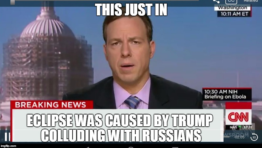 cnn breaking news template | THIS JUST IN ECLIPSE WAS CAUSED BY TRUMP COLLUDING WITH RUSSIANS | image tagged in cnn breaking news template | made w/ Imgflip meme maker
