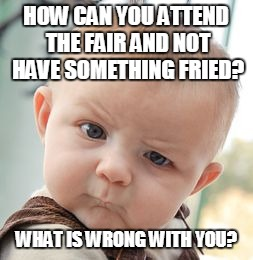 Image result for fair food meme