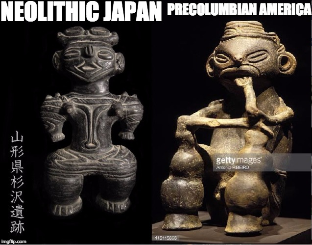 NEOLITHIC JAPAN PRECOLUMBIAN AMERICA | image tagged in meme | made w/ Imgflip meme maker