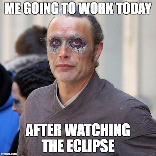 Eclipse Eye? Call Dr. Strange!! | ME GOING TO WORK TODAY AFTER WATCHING THE ECLIPSE | image tagged in marvel,dr strange | made w/ Imgflip meme maker