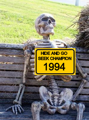 Always do what you do best | HIDE AND GO SEEK CHAMPION 1994 | image tagged in memes,waiting skeleton,champion | made w/ Imgflip meme maker