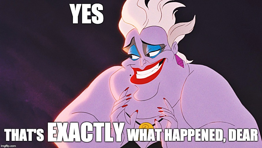 [shifty eyes, shifty eyes] YEAH UH HUH SURE BABE NO TOTALLY | YES THAT'S                                WHAT HAPPENED, DEAR EXACTLY | image tagged in dodgy ursula,little mermaid,ursula | made w/ Imgflip meme maker