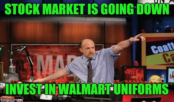 STOCK MARKET IS GOING DOWN INVEST IN WALMART UNIFORMS | made w/ Imgflip meme maker