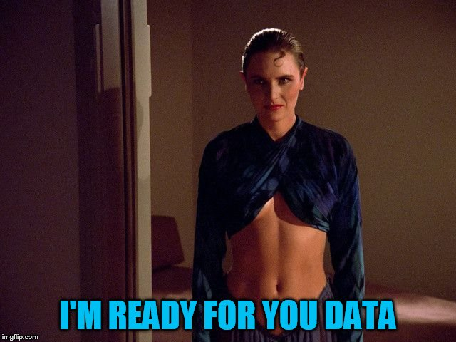 I'M READY FOR YOU DATA | made w/ Imgflip meme maker