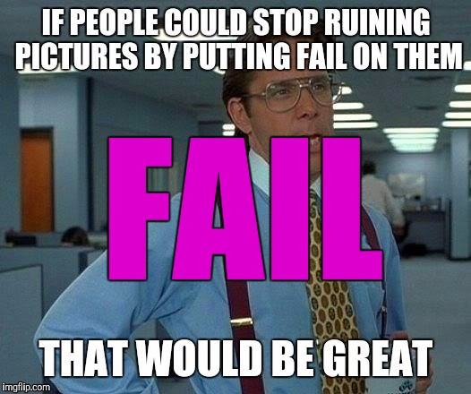 FAIL | made w/ Imgflip meme maker