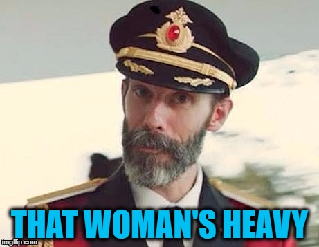 Captain Obvious | THAT WOMAN'S HEAVY | image tagged in captain obvious | made w/ Imgflip meme maker