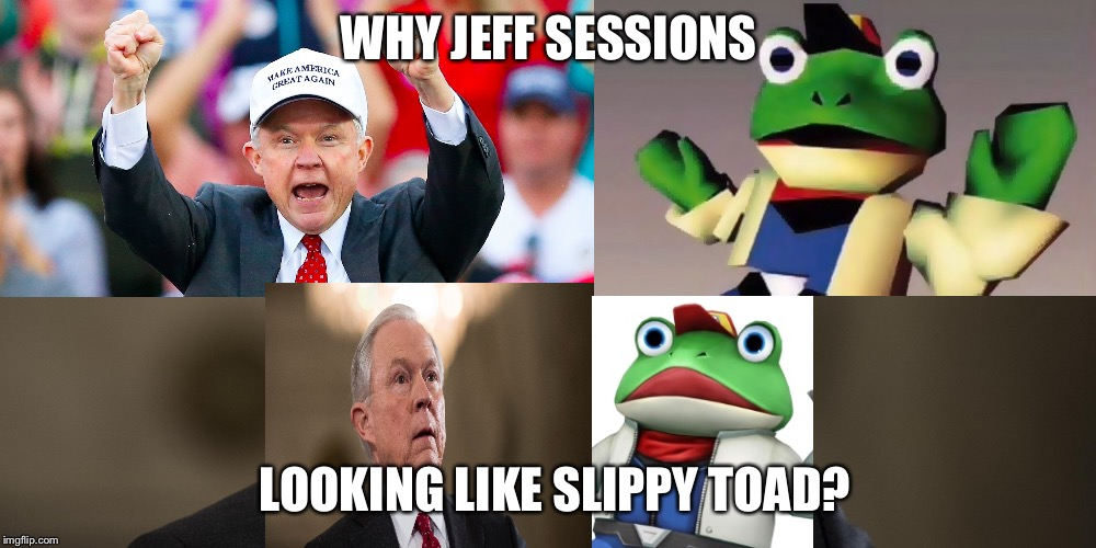 Jeff Sessions and Slippy Toad | WHY JEFF SESSIONS LOOKING LIKE SLIPPY TOAD? | image tagged in slippy toad,jeff sessions,starfox,gop debate,lookalike,political memes | made w/ Imgflip meme maker