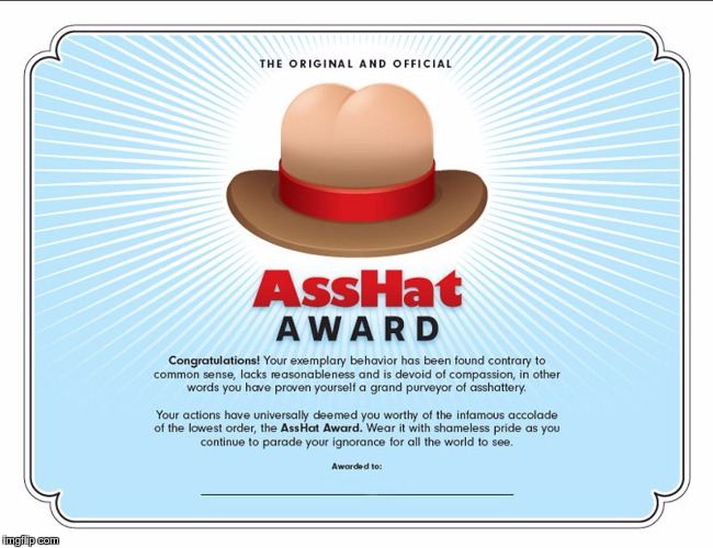 image tagged in the original official asshat award | made w/ Imgflip meme maker