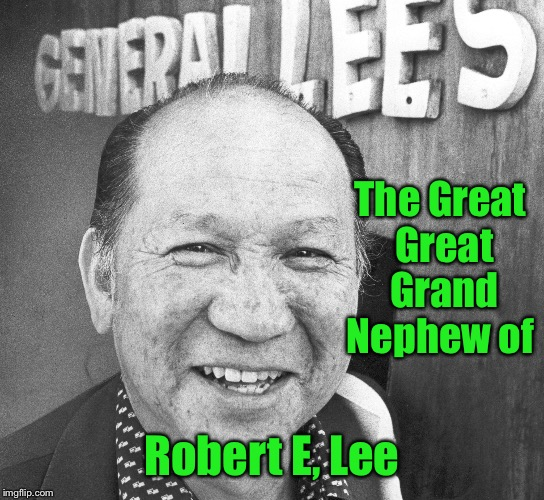 The Great Great Grand Nephew of Robert E, Lee | made w/ Imgflip meme maker