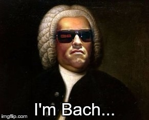 I'm Bach... | image tagged in bach | made w/ Imgflip meme maker
