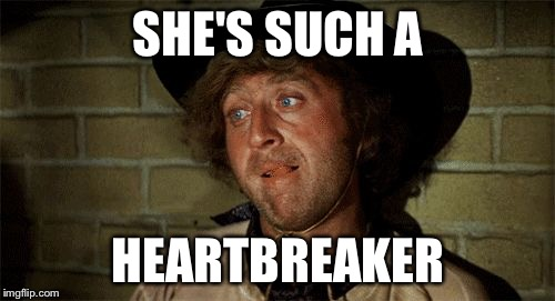 Gene Wilder | SHE'S SUCH A HEARTBREAKER | image tagged in gene wilder | made w/ Imgflip meme maker
