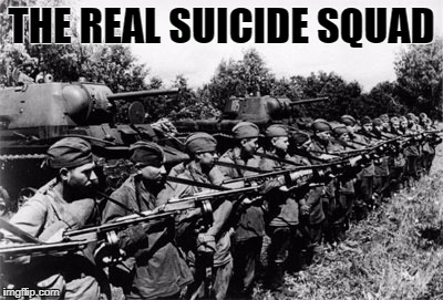 The real Suicide Squad | THE REAL SUICIDE SQUAD | image tagged in ww2,would war 2,dc,soviet,tank,tanks | made w/ Imgflip meme maker