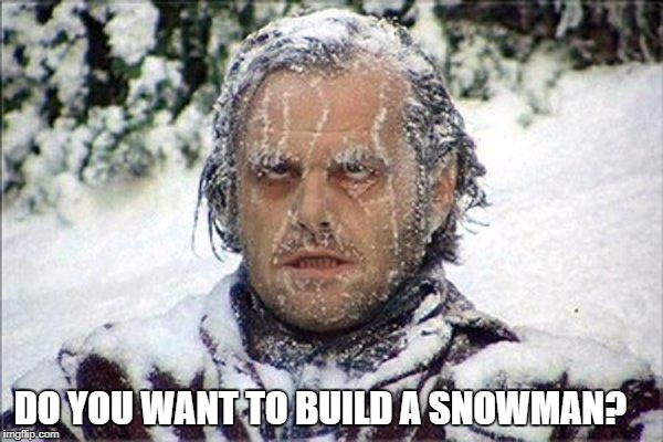 frozen jack | DO YOU WANT TO BUILD A SNOWMAN? | image tagged in frozen jack | made w/ Imgflip meme maker