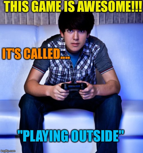 "Kid Playing Video Games | THIS GAME IS AWESOME!!! ""PLAYING OUTSIDE"" IT'S CALLED.... 