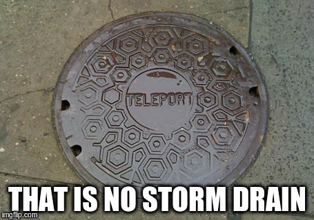 THAT IS NO STORM DRAIN | made w/ Imgflip meme maker