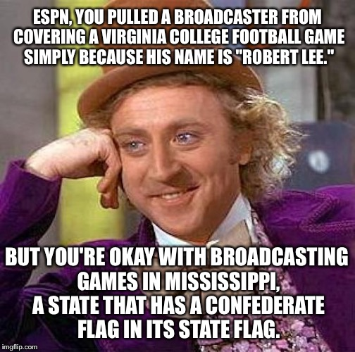 "Mississippi still has a confederate flag | ESPN, YOU PULLED A BROADCASTER FROM COVERING A VIRGINIA COLLEGE FOOTBALL GAME SIMPLY BECAUSE HIS NAME IS ""ROBERT LEE."" BUT YOU'RE OKAY WITH  