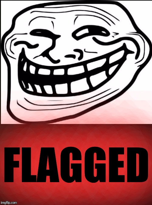 FLAGGED | made w/ Imgflip meme maker