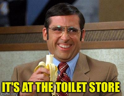 IT'S AT THE TOILET STORE | made w/ Imgflip meme maker