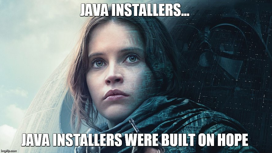 Java installers were built on hope  | JAVA INSTALLERS… JAVA INSTALLERS WERE BUILT ON HOPE | image tagged in javascript,fat guy javascript,funny | made w/ Imgflip meme maker