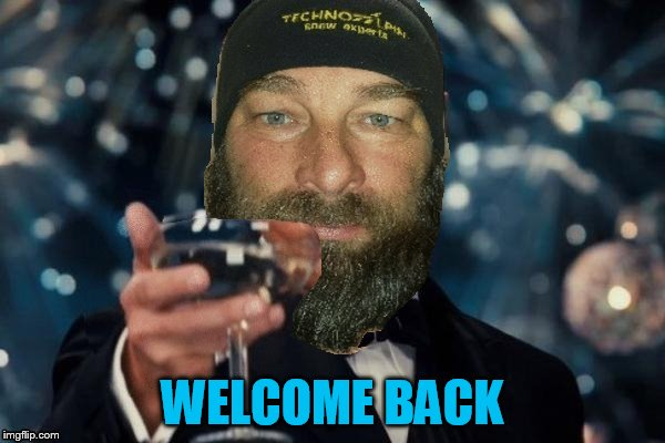 WELCOME BACK | made w/ Imgflip meme maker