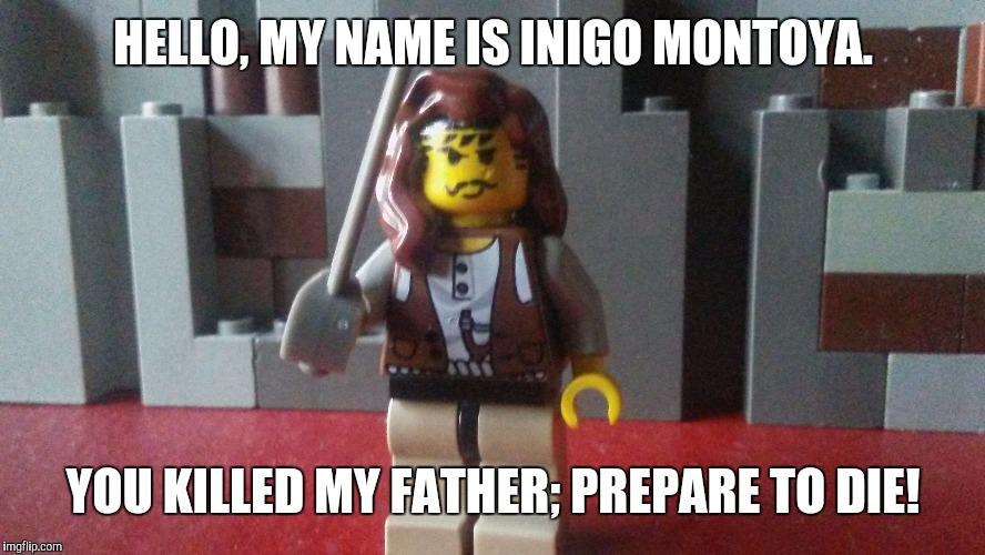 IniLEGO Montoya ;) | HELLO, MY NAME IS INIGO MONTOYA. YOU KILLED MY FATHER; PREPARE TO DIE! | image tagged in lego inigo montoya,memes,lego,inigo montoya,funny | made w/ Imgflip meme maker