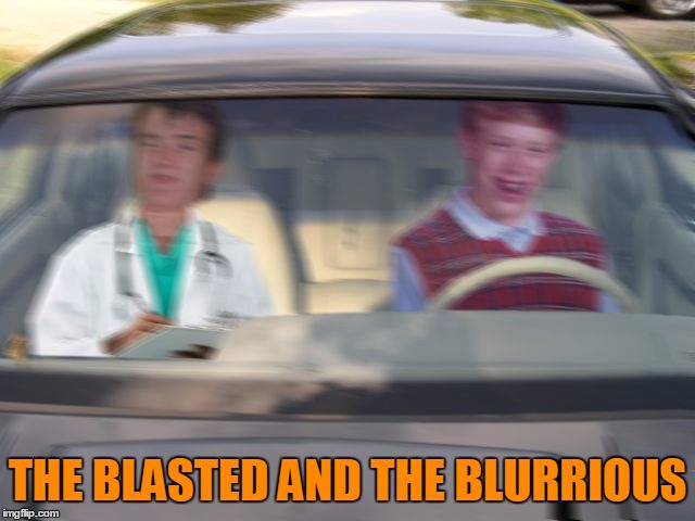 THE BLASTED AND THE BLURRIOUS | made w/ Imgflip meme maker
