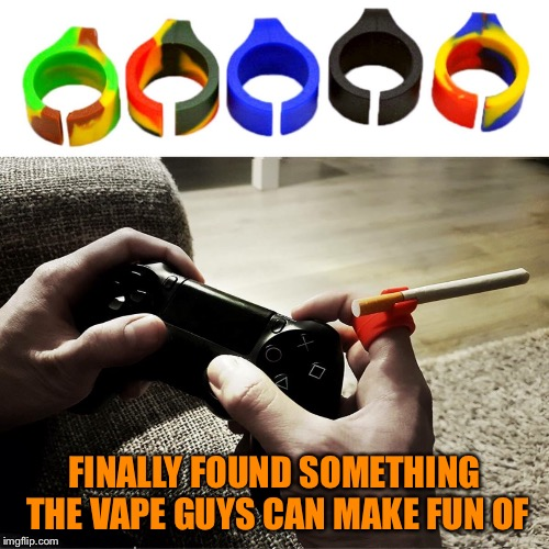 Never thought the day would come | FINALLY FOUND SOMETHING THE VAPE GUYS CAN MAKE FUN OF | image tagged in video games,cigarettes,smoking,lazy | made w/ Imgflip meme maker