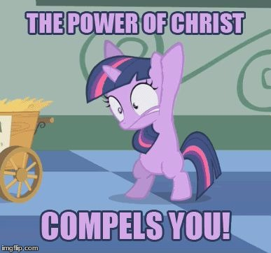Follow the power! | O0 | image tagged in memes,my little pony,jesus christ | made w/ Imgflip meme maker