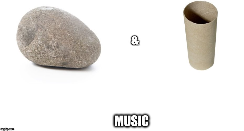 A type of music | & MUSIC | image tagged in rock,toilet roll | made w/ Imgflip meme maker