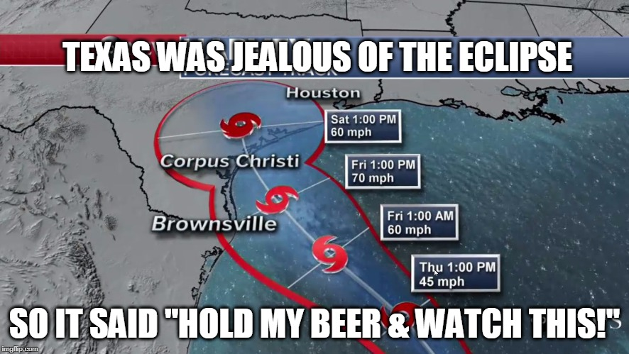 "TEXAS WAS JEALOUS OF THE ECLIPSE SO IT SAID ""HOLD MY BEER & WATCH THIS!"" 