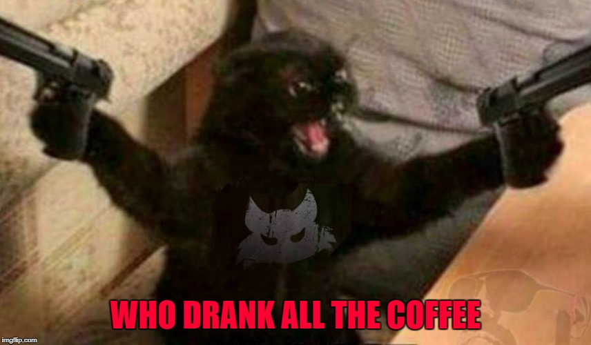 WHO DRANK ALL THE COFFEE | made w/ Imgflip meme maker