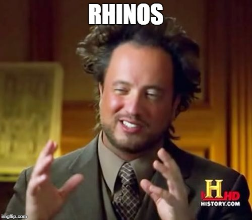 Ancient Aliens Meme | RHINOS | image tagged in memes,ancient aliens | made w/ Imgflip meme maker