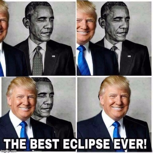 Saw this on the news... LOL! :) | image tagged in memes,politics,political meme,political,eclipse,donald trump | made w/ Imgflip meme maker