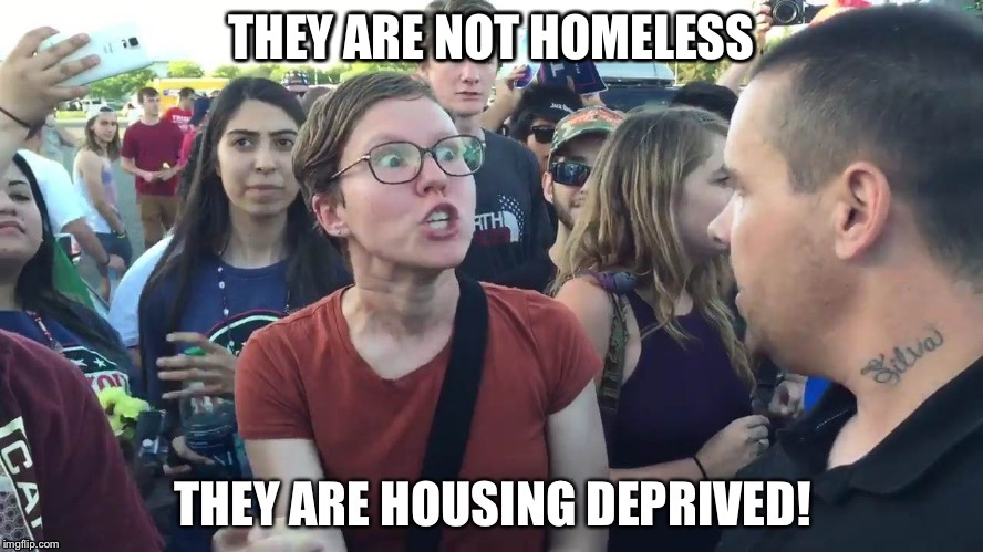 THEY ARE NOT HOMELESS | made w/ Imgflip meme maker