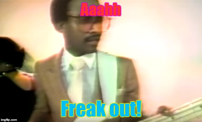 Aaahh Freak out! | made w/ Imgflip meme maker