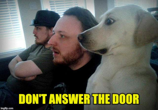 DON'T ANSWER THE DOOR | made w/ Imgflip meme maker
