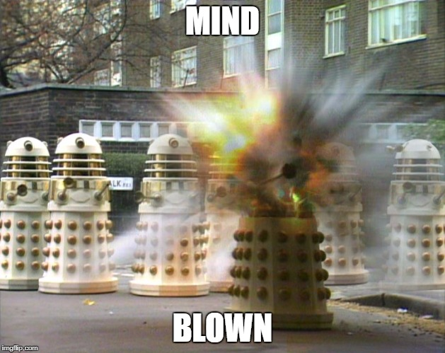 Exterminating...is bad? Mind blown! | MIND BLOWN | image tagged in dalek mind blown,dalek,dr who,mind blown,mind blowing | made w/ Imgflip meme maker