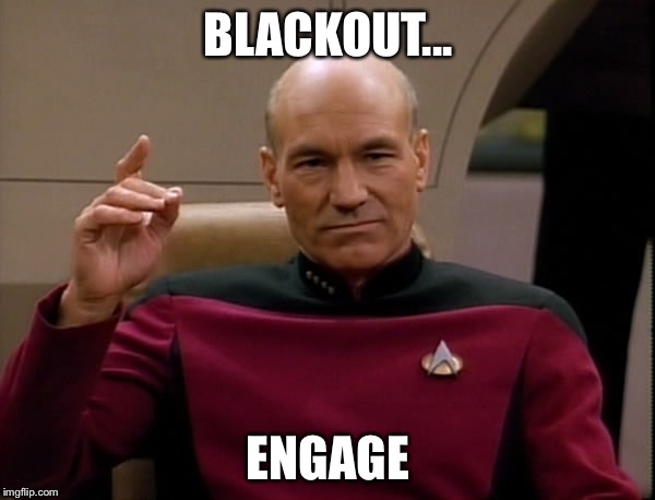 It's the weekend | BLACKOUT... ENGAGE | image tagged in picard engage,blackout,drunk,weekend | made w/ Imgflip meme maker