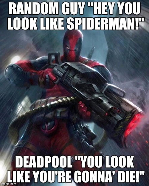 "Spiderman and Deadpool mix up | RANDOM GUY ""HEY YOU LOOK LIKE SPIDERMAN!"" DEADPOOL ""YOU LOOK LIKE YOU'RE GONNA' DIE!"" 