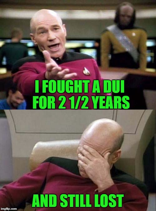 I FOUGHT A DUI FOR 2 1/2 YEARS AND STILL LOST | made w/ Imgflip meme maker